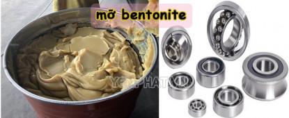 Mỡ Bentonite là gì? Ưu điểm không phải ai cũng biết về mỡ Bentonite