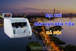 Địa chỉ bán máy đếm tiền tại Hà Nội uy tín nhất