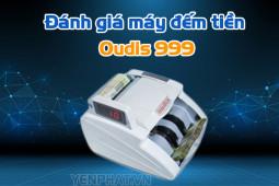 Review máy đếm tiền Oudis 999: có nên sở hữu không?