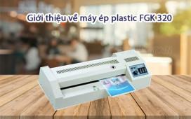 Máy ép plastic FGK 320 (khổ a3): có đáng để đầu tư không?